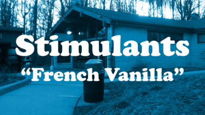 "Stimulants - ""French Vanilla"""