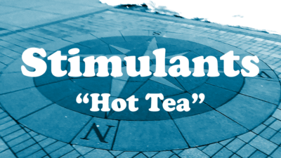 "Stimulants - ""Hot Tea"""