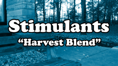 Video Series: Stimulants, Episode 5: Harvest Blend